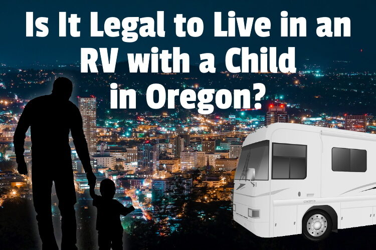 Is It Legal to Live in an RV with a Child in Oregon lg